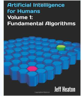 Artificial Intelligence for Humans, Volume 1: Fundamental Algorithms – Book Review